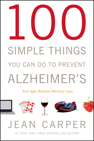 100 Simple Things You Can Do to Prevent Alzheimer's and Age-R... by Jean Carper