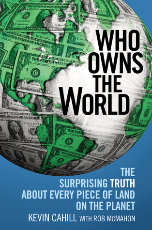 Who Owns the World by Kevin M. Cahill