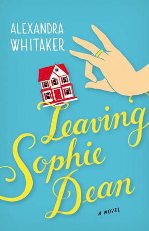 Leaving Sophie Dean by Alexandra Whitaker