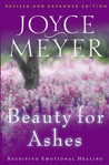 Beauty for Ashes by Joyce Meyer