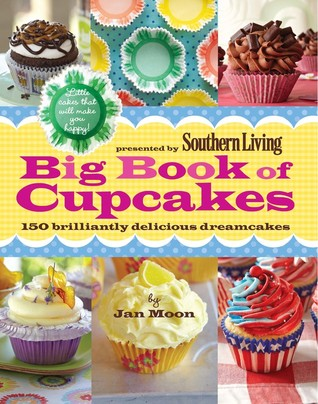Free download Big Book of Cupcakes: Little cakes that will make you happy (Southern Living) FB2
