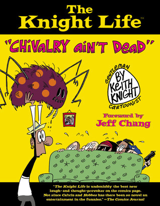 The Knight Life by Keith Knight