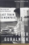 Last Train to Memphis by Peter Guralnick