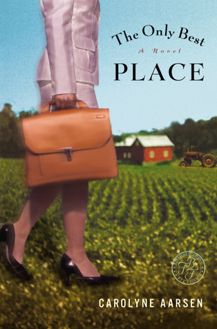 The Only Best Place by Carolyne Aarsen