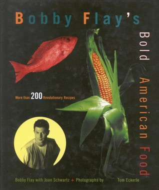 Bobby Flay's Bold American Food by Bobby Flay