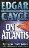 Edgar Cayce on Atlantis by Edgar Cayce