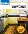 This Old House Easy Upgrades: Kitchens: Smart Design, Trusted Advice