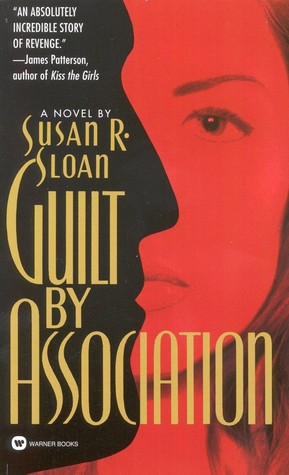 Guilt by Association by Susan R. Sloan