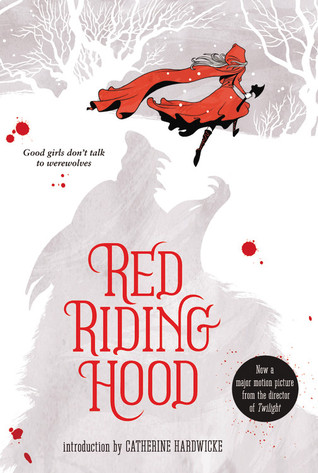 Red Riding Hood by Sarah Blakley-Cartwright