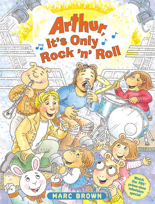 Arthur, It's Only Rock 'n' Roll (Arthur Adventure Series)
