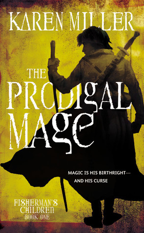 The Prodigal Mage (The Fisherman's Children, #1)