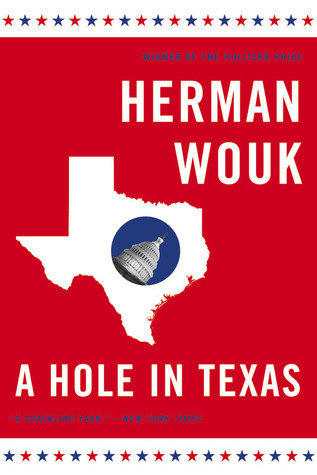 A Hole in Texas by Herman Wouk