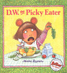 D.W. the Picky Eater by Marc Brown