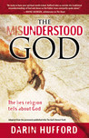 The Misunderstood God by Darin Hufford