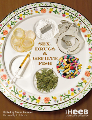 Sex, Drugs & Gefilte Fish by Shana Liebman