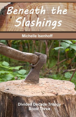 Beneath the Slashings (Divided Decade Trilogy, #3)