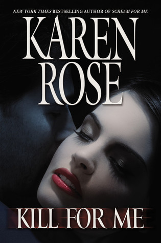 Kill For Me (Romantic Suspense, #9) by Karen Rose