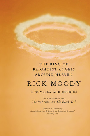 The Ring of Brightest Angels Around Heaven by Rick Moody