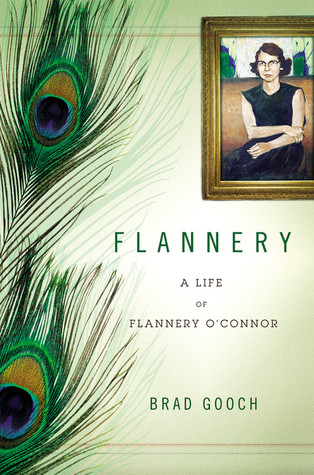 Flannery: A Life of Flannery O'Connor