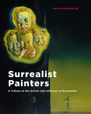 Surrealist Painters by Sarane Alexandrian