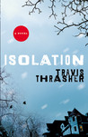 Isolation by Travis Thrasher