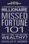 Missed Fortune 101: A Starter Kit to Becoming a Millionaire