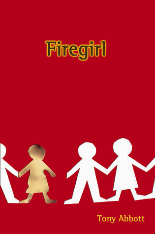 Firegirl by Tony Abbott