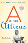 """A"" Is for Atticus: Baby Names from Great Books"