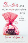 Families and Other Nonreturnable Gifts by Claire LaZebnik