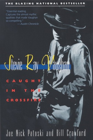 Stevie Ray Vaughan : Caught in the Crossfire:  The Blazing National Bestseller