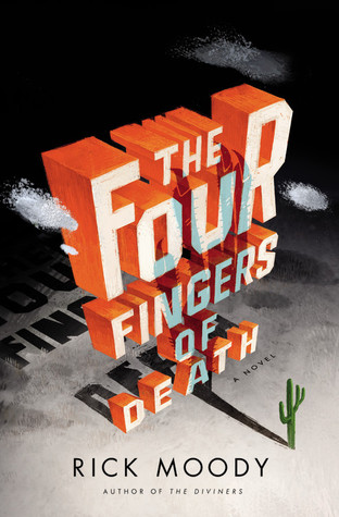 The Four Fingers of Death by Rick Moody