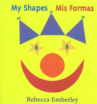 My Shapes/ Mis Formas by Rebecca Emberley