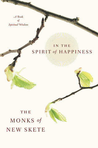 In The Spirit of Happiness by Monks of New Skete