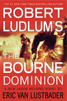 Robert Ludlum's The Bourne Dominion (Jason Bourne #9)