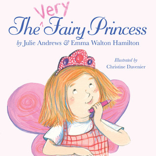 The Very Fairy Princess by Julie Andrews Edwards