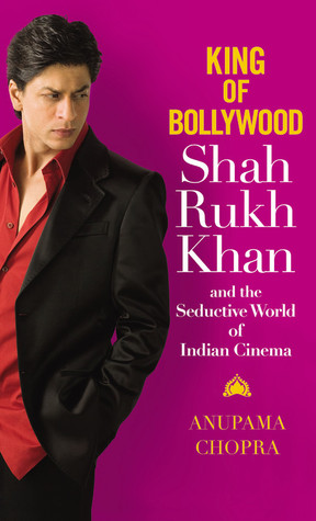 Free download King of Bollywood: Shah Rukh Khan and the Seductive World of Indian Cinema PDF