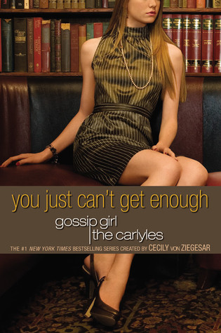 You Just Can't Get Enough (Gossip Girl: The Carlyles, #2)