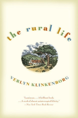 The Rural Life by Verlyn Klinkenborg