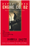 Report from Engine Co. 82 by Dennis  Smith