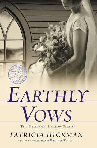 Earthly Vows by Patricia Hickman