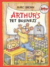 Arthur's Pet Business (Arthur Adventure Series)