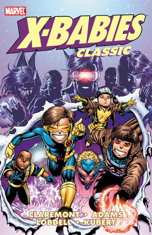 X-Babies Classic - Volume 1 by Chris Claremont
