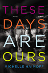 These Days Are Ours by Michelle Haimoff