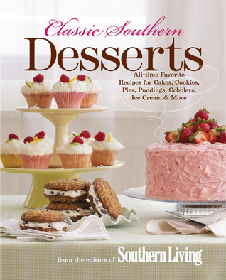 Classic Southern Desserts by Southern Living Magazine