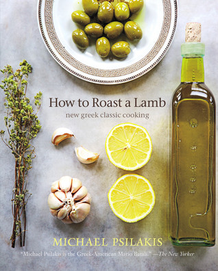 How to Roast a Lamb: New Greek Classic Cooking