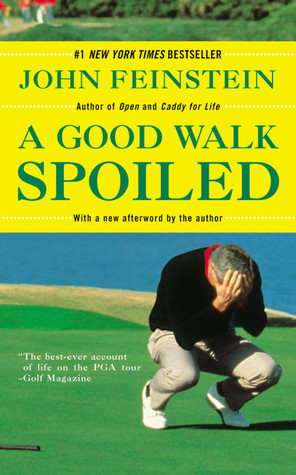 A Good Walk Spoiled by John Feinstein
