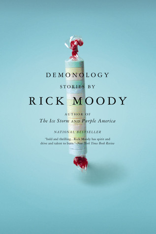 a review of demonology stories by rick moody Ninebelow: 'boys' by rick moody (short story, elle, 2000) i first read 'boys' in moody's 2001 collection, demonology  infamous hatchetman dale peck called moody the worst writer of his.