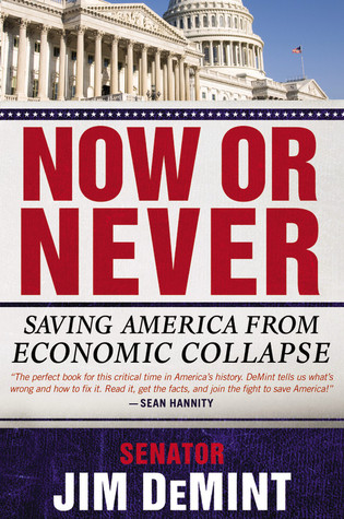Now or Never by Jim DeMint