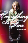 Everything Is Fine. by Ann Dee Ellis