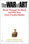 The War of Art: Break Through the Blocks &amp; Win Your Inner Creative Battles